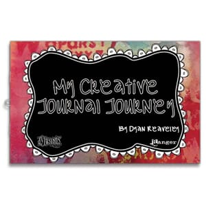 Dylusions: My Creative Journal Journey By Diane Reaveley