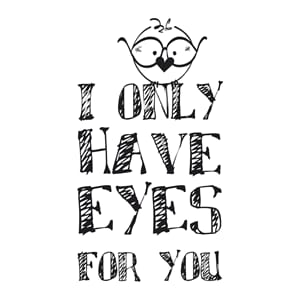 Tekst stempel - Eyes for you, montert