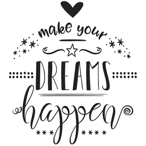 Montert stempel - Make your DREAMS happen