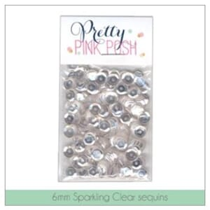 Pretty Pink Posh: 6mm Sparking Clear Sequins