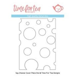 Time For Tea Say Cheese Cover Plate Die